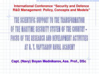 Capt. (Navy) Boyan Mednikarov,  Ass. Prof., D Sc
