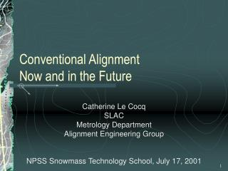 Conventional Alignment Now and in the Future