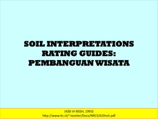 SOIL INTERPRETATIONS  RATING GUIDES: PEMBANGUAN WISATA