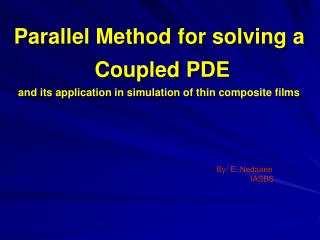 Parallel Method for solving a  Coupled PDE