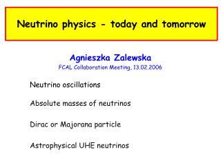 Neutrino  physics -  today and tomorrow