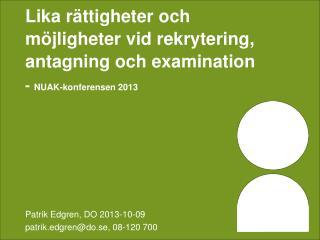 Patrik Edgren, DO 2013-10-09 patrik.edgren@do.se , 08-120 700