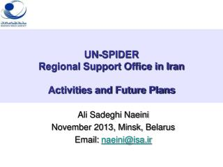 UN-SPIDER  Regional Support Office in Iran Activities and Future Plans