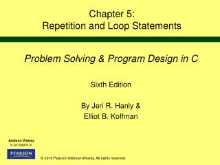 Chapter 5: Repetition and Loop Statements