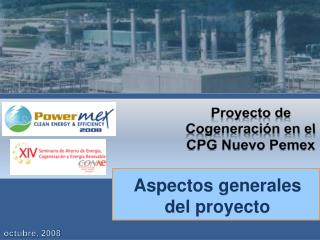 Proyecto de Cogeneración en el CPG Nuevo Pemex
