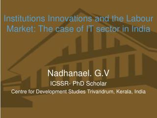 Institutions Innovations and the Labour Market: The case of IT sector in India