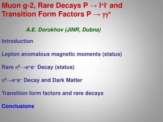 Muon g-2, R are  D ecay s P  →  l + l - and  Transition Form Factors P  →  gg *