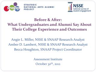 Before & After:  What Undergraduates and Alumni Say About Their College Experience and  Outcomes