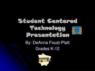 Student Centered Technology Presentation
