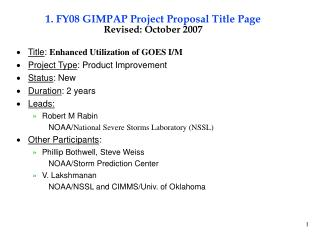 1. FY08 GIMPAP Project Proposal Title Page Revised: October 2007