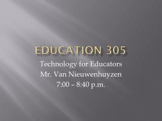 EDUCATION 305
