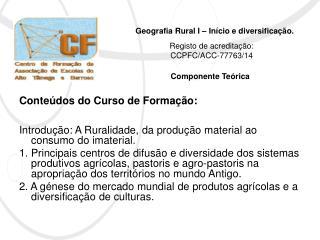 Geografia Rural I – Início e diversificação.