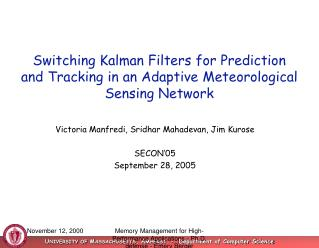 Victoria Manfredi, Sridhar Mahadevan, Jim Kurose SECON'05 September 28, 2005