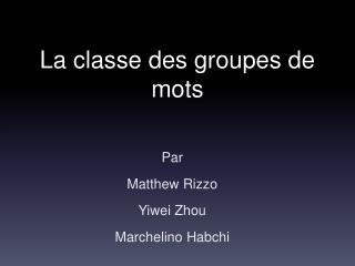 La classe des groupes de mots