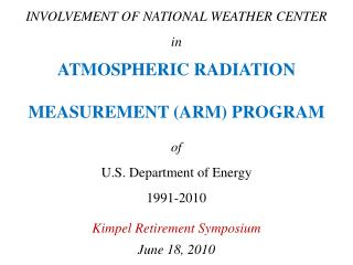 INVOLVEMENT OF NATIONAL WEATHER CENTER in ATMOSPHERIC RADIATION MEASUREMENT (ARM) PROGRAM of