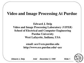 Video and Image Processing At Purdue