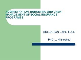 ADMINISTRATION, BUDGETING AND CASH MANAGEMENT OF SOCIAL INSURANCE PROGRAMES