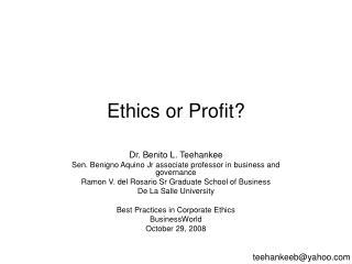 Ethics or Profit