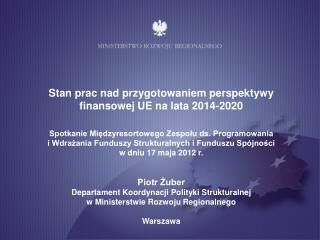 Stan prac nad przygotowaniem perspektywy finansowej UE na lata 2014-2020
