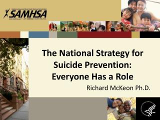 The National Strategy for Suicide Prevention: Everyone Has a Role