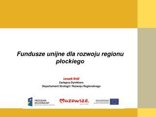 Fundusze unijne dla rozwoju regionu płockiego
