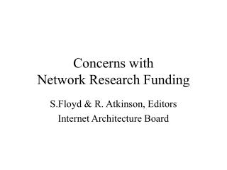 Concerns with  Network Research Funding