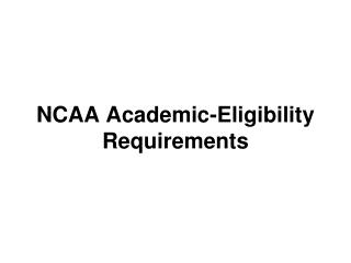NCAA Academic-Eligibility Requirements