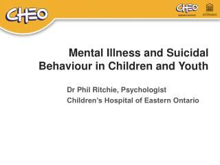 Mental Illness and Suicidal Behaviour in Children and Youth