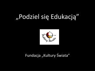 """""""Podziel się Edukacją"""""""