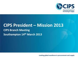 CIPS President – Mission 2013