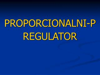 PROPORCIONALNI-P  REGULATOR