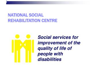 NATIONAL SOCIAL REHABILITATION CENTRE