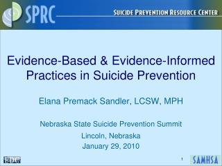 Evidence-Based & Evidence-Informed Practices in Suicide Prevention