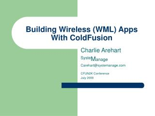 Building Wireless (WML) Apps  With ColdFusion