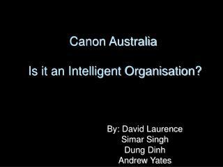 Canon Australia   Is it an Intelligent Organisation?