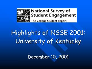 Highlights of NSSE 2001: University of Kentucky December 10, 2001