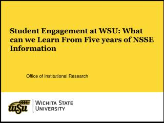 Student Engagement at WSU: What can we Learn From Five years of NSSE Information