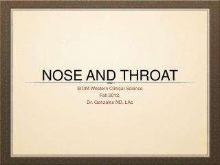 NOSE AND THROAT