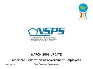 MARCH 2006 UPDATE American Federation of Government Employees Field Services Department