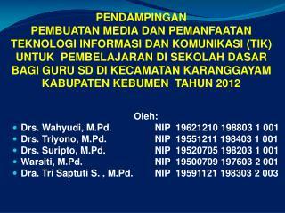 Oleh: Drs. Wahyudi, M.Pd. NIP  19621210 198803 1 001