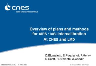 Overview of plans and methods for  AIRS / IASI  intercalibration At  CNES  and  LMD