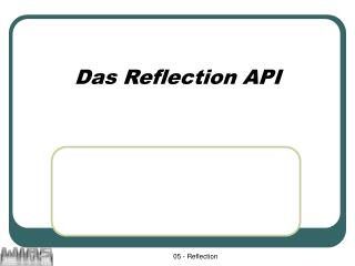 Das Reflection API