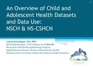 An Overview of Child and Adolescent Health Datasets and Data Use: NSCH & NS-CSHCN