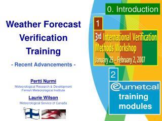 Weather Forecast Verification Training - Recent Advancements -