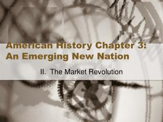 American History Chapter 3:  An Emerging New Nation