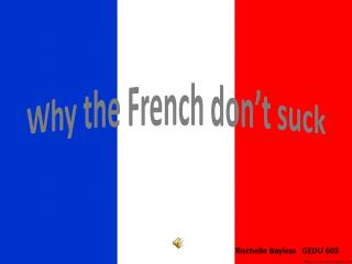 Why the French don't suck