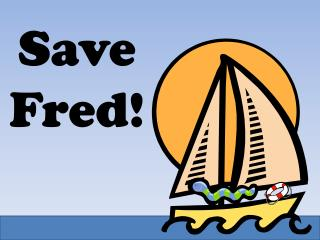 Save Fred!