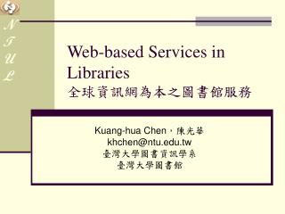 Web-based Services in Libraries 全球資訊網為本之圖書館服務