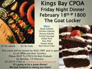 Kings Bay CPOA Friday Night Dinner February 18 th @  1800 The Goat Locker
