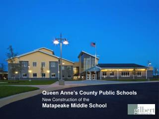 Queen Anne's County Public Schools  New Construction of the Matapeake Middle School